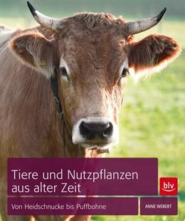 Abbildung von Webert   Tiere und Nutzpflanzen aus alter Zeit   1. Auflage   2013   beck-shop.de