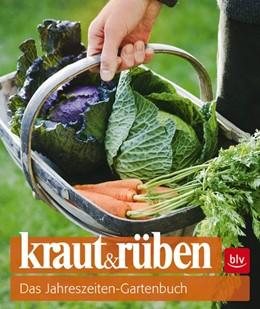 Abbildung von kraut&rüben | 2013 | Das Jahreszeiten-Gartenbuch