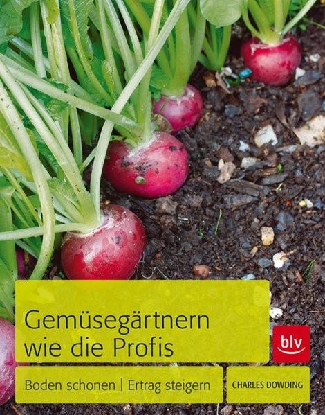 Abbildung von Dowding   Gemüsegärtnern wie die Profis   2013