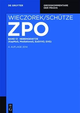 Abbildung von Wieczorek / Schütze   Zivilprozessordnung und Nebengesetze Großkommentar, Band 13: Nebengesetze (KapMuG, MediationsG, EuGVVO, GVG)   4. Auflage   2017