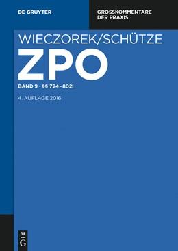 Abbildung von Wieczorek / Schütze | Zivilprozessordnung und Nebengesetze Großkommentar, Band 9: §§ 724-802 l | 4. Auflage | 2015