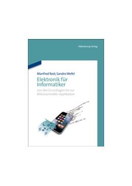 Abbildung von Rost / Wefel | Elektronik für Informatiker | 1. Auflage | 2013 | beck-shop.de