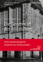 Die Gegenwart des Mittelalters | Oexle, 2013 | Buch (Cover)