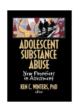 Abbildung von Winters C | Adolescent Substance Abuse | 2006 | New Frontiers in Assessment