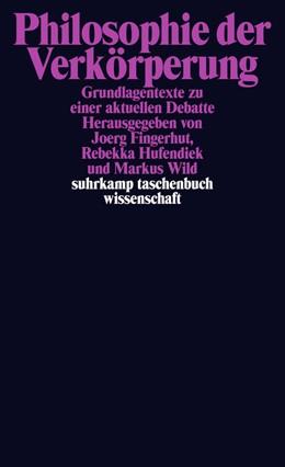 Abbildung von Wild / Hufendiek / Fingerhut | Philosophie der Verkörperung | Originalausgabe | 2013 | Grundlagentexte zu einer aktue... | 2060