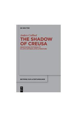 Abbildung von Cullhed | The Shadow of Creusa | 1. Auflage | 2015 | beck-shop.de