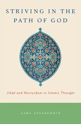 Abbildung von Afsaruddin | Striving in the Path of God | 2013 | Jihad and Martyrdom in Islamic...