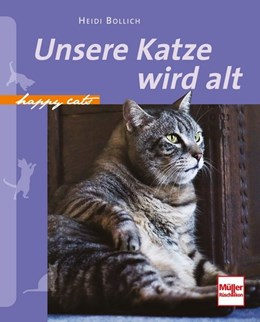 Abbildung von Bollich | Happy Cats: Unsere Katze wird alt | 2013
