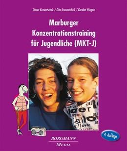 Abbildung von Krowatschek / Wingert | Das Marburger Konzentrationstraining für Jugendliche (MKT-J) | 4. Auflage | 2016 | beck-shop.de