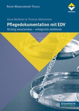 Abbildung von Meissner / Althammer | Pflegedokumentation mit EDV | 2012 | Richtig entscheiden - erfolgre...