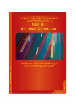 Abbildung von Dilts / DeLozier / Bacon Dilts   NLP II - die neue Generation   2013   Strukturen subjektiver Erfahru...