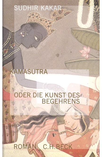 Cover: Sudhir Kakar, Kamasutra oder die Kunst des Begehrens
