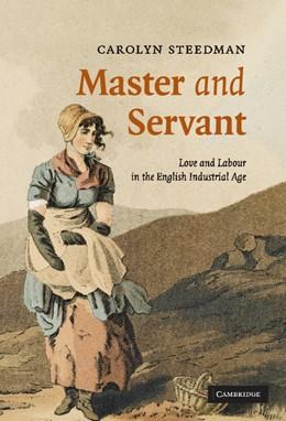 Abbildung von Steedman | Master and Servant | 2007 | Love and Labour in the English... | 10