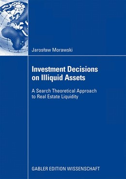 Abbildung von Morawski   Investment Decisions on Illiquid Assets   2008   A Search Theoretical Approach ...