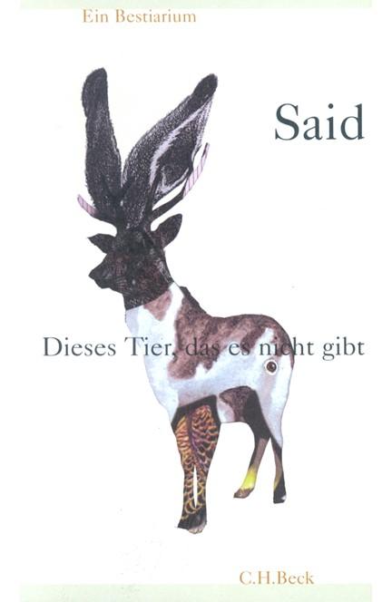 Cover: , Dieses Tier, das es nicht gibt