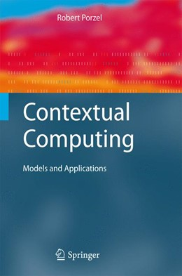 Abbildung von Porzel | Contextual Computing | 2013 | Models and Applications