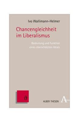 Abbildung von Wallimann-Helmer   Chancengleichheit im Liberalismus   1. Auflage   2013   51   beck-shop.de