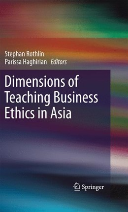 Abbildung von Rothlin / Haghirian | Dimensions of Teaching Business Ethics in Asia | 2013
