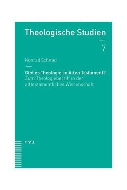 Abbildung von Schmid | Gibt es Theologie im Alten Testament? | 2013 | Zum Theologiebegriff in der al... | 7