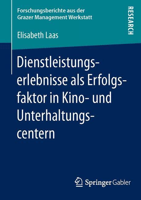 Dienstleistungserlebnisse als Erfolgsfaktor in Kino- und Unterhaltungscentern | Laas | 1. Auflage 2013, 2012 | Buch (Cover)
