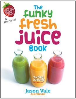 Abbildung von Vale | Funky Fresh Juice Book | 2011
