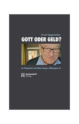 Abbildung von Sagemüller | Gott oder Geld? | 1. Auflage | 2013 | beck-shop.de
