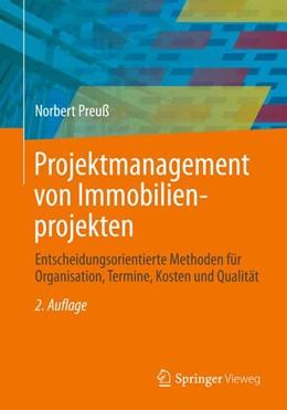 Abbildung von Preuß   Projektmanagement von Immobilienprojekten   2. Auflage 2013   2013   Entscheidungsorientierte Metho...