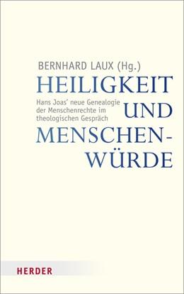 Abbildung von Laux | Heiligkeit und Menschenwürde | 2013 | Hans Joas' neue Genealogie der...