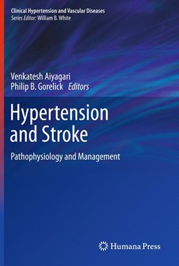 Abbildung von Aiyagari / Gorelick | Hypertension and Stroke | 2012 | Pathophysiology and Management