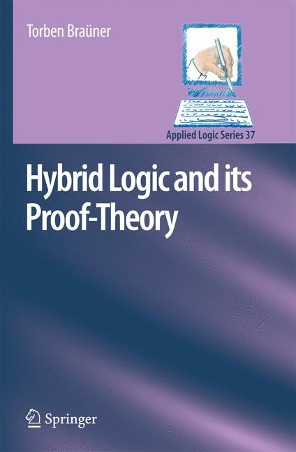 Hybrid Logic and its Proof-Theory | Braüner, 2013 | Buch (Cover)