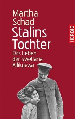 Abbildung von Schad | Stalins Tochter | völlig überarbeitete Neuausgabe | 2013 | Das Leben der Swetlana Alliluj...