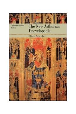 Abbildung von Lacy / Ashe / Ness Ihle / Kalinke / Thompson | The New Arthurian Encyclopedia | 1995 | New edition