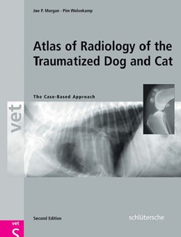 Abbildung von Morgan / Wolvekamp | Atlas of Radiology of the Traumatized Dog and Cat | 2nd Revised edition | 2010 | The Case-Based Approach Second...