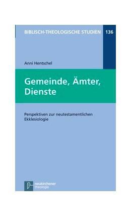 Abbildung von Hentschel | Gemeinde, Ämter, Dienste | 2013 | Perspektiven zur neutestamentl... | Band 136