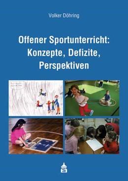 Abbildung von Döhring   Offener Sportunterricht: Konzepte, Defizite, Perspektiven   2013   Eine Untersuchung aus fach- un...