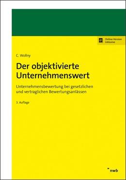 Abbildung von Wollny | Der objektivierte Unternehmenswert | 3., überarbeitete und erweiterte Auflage | 2018 | Unternehmensbewertung bei gese...