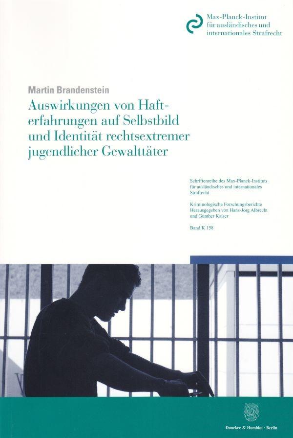 Auswirkungen von Hafterfahrungen auf Selbstbild und Identität rechtsextremer jugendlicher Gewalttäter | Brandenstein, 2012 | Buch (Cover)