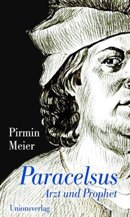 Abbildung von Meier   Paracelsus   2013   Arzt und Prophet