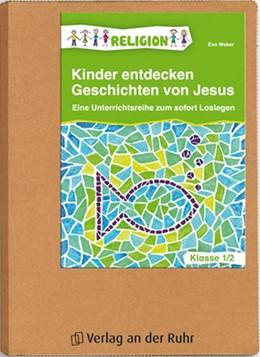 Abbildung von Weber | Kinder entdecken Geschichten von Jesus - Klasse 1/2 | 1. Auflage | 2013 | beck-shop.de