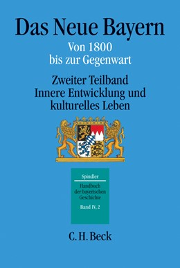 Abbildung von Handbuch der bayerischen Geschichte, Band IV,2: Das Neue Bayern | 2., völlig neubearbeitete Auflage | 2007 | Von 1800 bis zur Gegenwart. Zw...