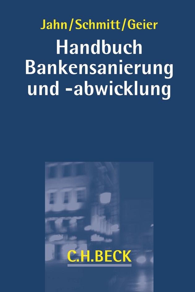 Handbuch Bankensanierung und -abwicklung | Jahn / Schmitt / Geier, 2016 | Buch (Cover)