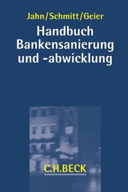 Abbildung von Jahn / Schmitt   Handbuch Bankensanierung und -abwicklung   1. Auflage   2016   beck-shop.de