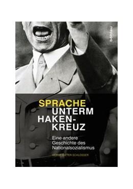 Abbildung von Schlosser | Sprache unterm Hakenkreuz | 2013 | Eine andere Geschichte des Nat...