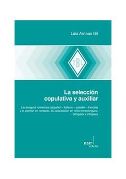 Abbildung von Gil | La selección copulativa y auxiliar | 2013 | Las lenguas romances (español ... | 536