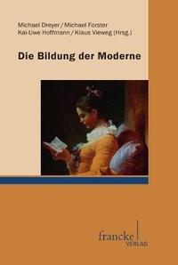 Die Bildung der Moderne | Dreyer / Vieweg, 2013 | Buch (Cover)