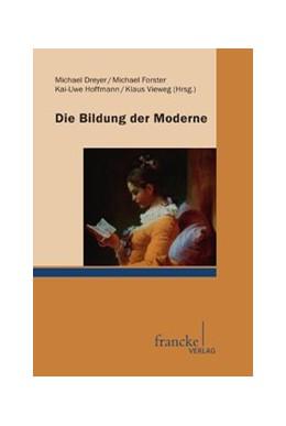 Abbildung von Dreyer / Vieweg | Die Bildung der Moderne | 2013