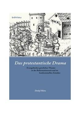 Abbildung von Metz | Das protestantische Drama | 2013 | Evangelisches geistliches Thea...