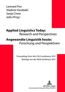 Abbildung von Pon / Cimer / Karabalic | Applied Linguistics Today: Research and Perspectives - Angewandte Linguistik heute: Forschung und Perspektiven | 2012 | Proceedings from the CALS conf...