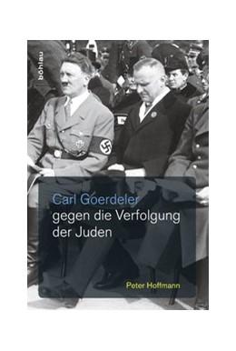 Abbildung von Hoffmann | Carl Goerdeler gegen die Verfolgung der Juden | 2013