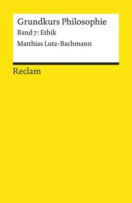 Abbildung von Lutz-Bachmann | Grundkurs Philosophie | 1. Auflage | 2013 | 18474 | beck-shop.de